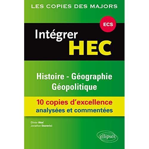 Intégrer HEC Histoire-Géographie Géopolitique 10 Copies d'Excellence Analysées et Commentées ECS