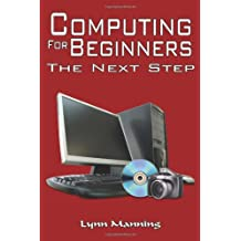 Computing For Beginners - The Next Step