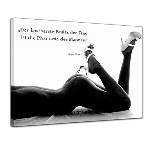 Bilderdepot24 Leinwandbild mit Zitat – Der kostbarste Besitz der Frau ist die Phantasie des Mannes. – (Beate Uhse)