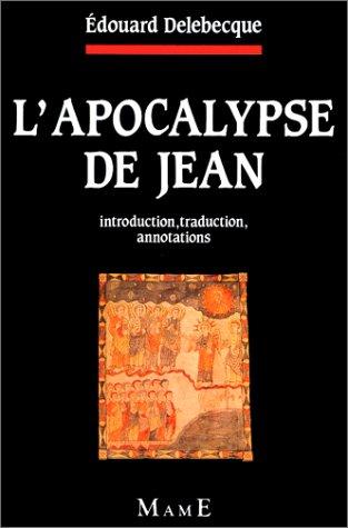 L'Apocalypse de Jean : Introduction, traduction, annotations par Edouard Delebecque