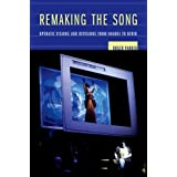 Remaking the Song: Operatic Visions and Revisions from Handel to Berio (Ernest Bloch Lectures)