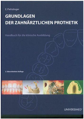 Grundlagen der zahnärztlichen Prothetik: Ein Leitfaden für Studierende und Zahnärzte