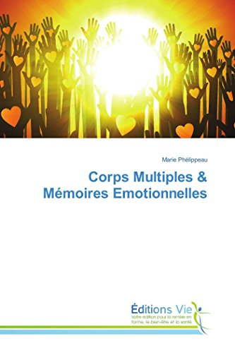 Corps Multiples & Mémoires Emotionnelles
