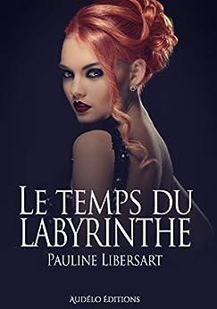 Le temps du Labyrinthe (BO.MONDE VF) par [Libersart, Pauline]