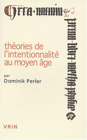 Theories de L'Intentionnalite Au Moyen Age (Conferences Pierre Abelard) par Professor of Philosophy Dominik Perler
