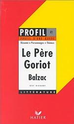 Profil d'Une Oeuvre: Balzac: Le Pere Goriot (Profil Littérature)