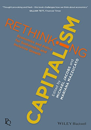 Rethinking Capitalism: Economics and Policy for Sustainable and Inclusive Growth (Political Quarterly Monograph Series) por Mariana Mazzucato