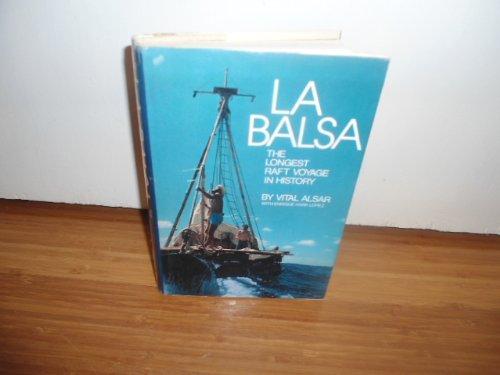La Balsa ; the Longest Raft Voyage in History / by Vital Alsar, with Enrique Hank Lopez