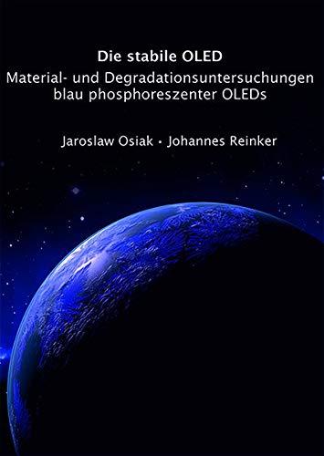 Die stabile OLED: Material und Degrationsuntersuchungen blau phosphoreszenter OLEDs