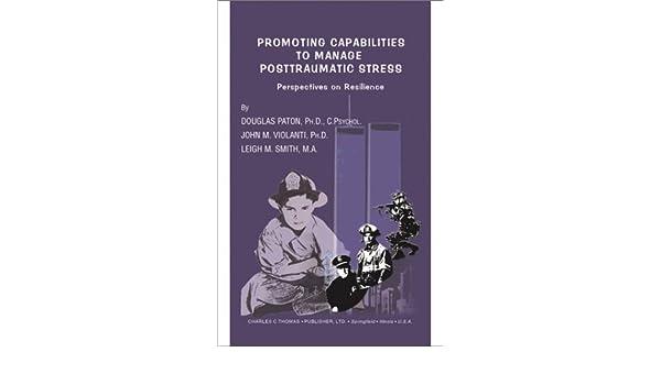 promoting capabilities to manage posttraumatic stress paton douglas violanti john m smith leigh m