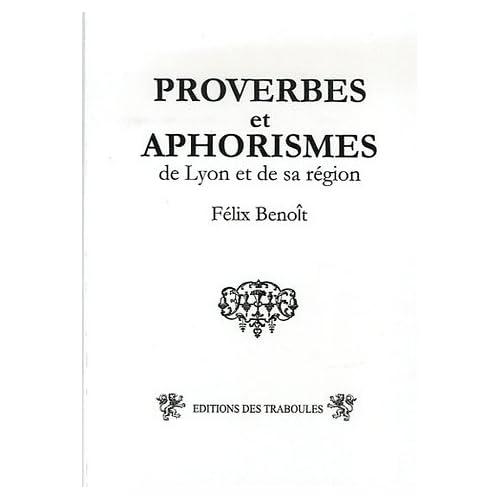Proverbes et aphorismes : De Lyon et sa région