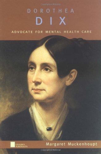 Dorothea Dix Advocate For Mental Health Care Oxford Portraits