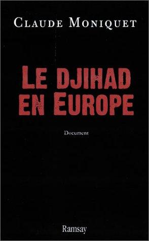 Le Djihad, histoire secrète des hommes et des réseaux en Europe