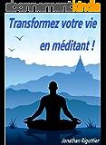 Transformez votre vie en méditant !