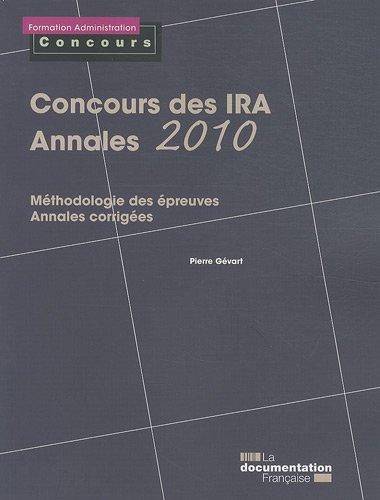 Concours des IRA - Annales 2010 - Méthodologie des épreuves - Annales corrigées