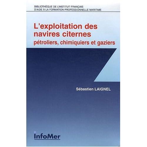 L'exploitation des navires citernes : Pétroliers, chimiques et gaziers