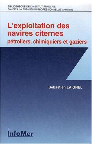 L'exploitation des navires citernes : Pétroliers, chimiques et gaziers par Sébastien Laignel