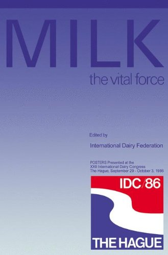 Milk: The Vital Force: Posters Presented at the XXII International Dairy Congress, The Hague, September 29-October 3, 1986: Posters Presented at the ... The Hague, September 29-October 3, 1986 (Poster 1986)