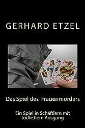 Das Spiel des Frauenmörders: Ein Spiel in Schäftlarn mit tödlichem Ausgang