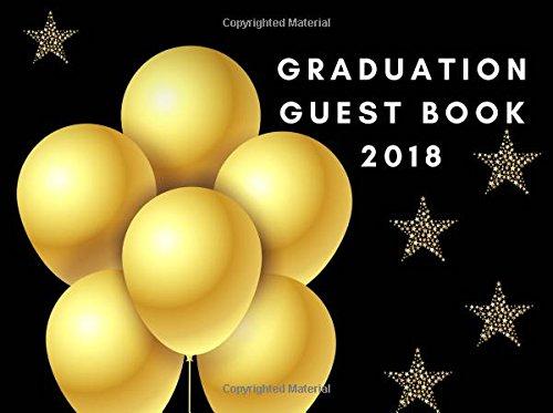Graduation Guest Book 2018: Class Of 2018,Graduation Wishes,Graduation  Messages,Happy Graduation,Graduation Advice Graduation Signature