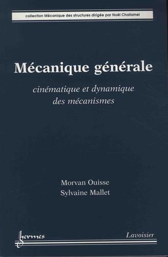 Mécanique générale : Cinématique et dynamique des mécanismes