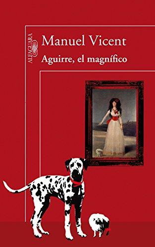 Aguirre, el Magnifico por Manuel Vicent