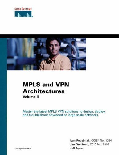 MPLS and VPN Architectures: v.2: Vol 2 (Networking Technology) by Pepelnjak, Ivan, Guichard, Jim, Apcar, Jeff ( 2003 )