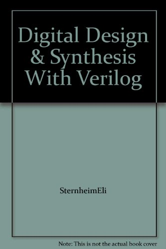 Digital Design and Synthesis With Verilog Hdl.