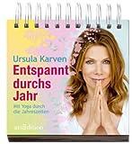 Entspannt durchs Jahr - mit Yoga durch die Jahreszeiten - Ursula Karven