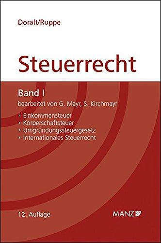 Grundriss des Österreichischen Steuerrechts Band I (gebunden): Einkommensteuer, Körperschaftsteuer, Umgründungssteuergesetz, Internationales Steuerrecht (Manz Kurzlehrbuch)