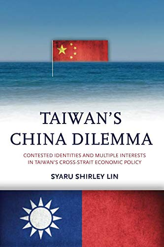 Taiwan's China Dilemma: Contested Identities and Multiple...