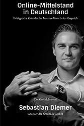 Sebastian Diemer - Gründer von Kreditech: Die Gründergeschichte von Sebastian Diemer im Interview mit Unternehmer Thomas Promny (Online Mittelstand Einzeltitel, Band 1)