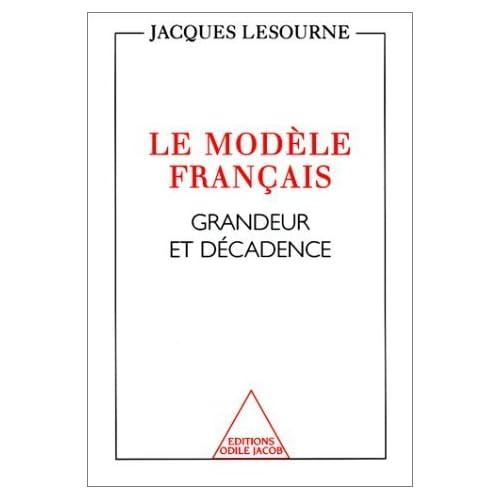 LE MODELE FRANCAIS. Grandeur et décadence de Jacques Lesourne (6 mai 1998) Broché