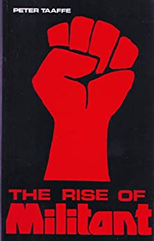 The Rise of Militant (English Edition) di [Taaffe, Peter]