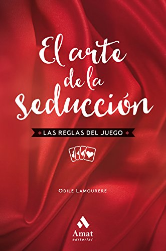 El arte de la seduccion NE: Las reglas del juego por Odile Lamourère