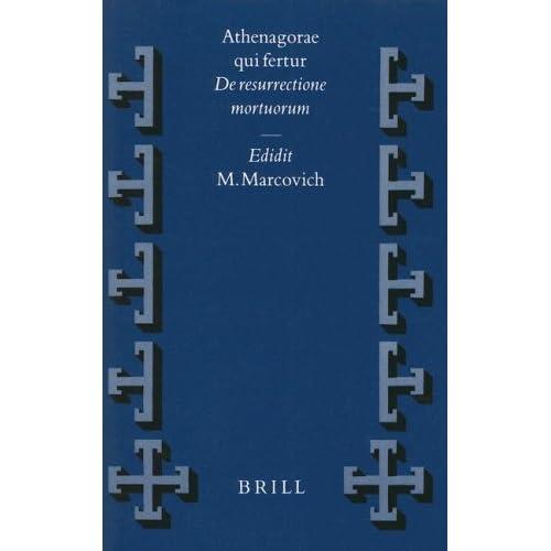 Athenagorae Qui Fertur: De Resurrectione Mortuorum