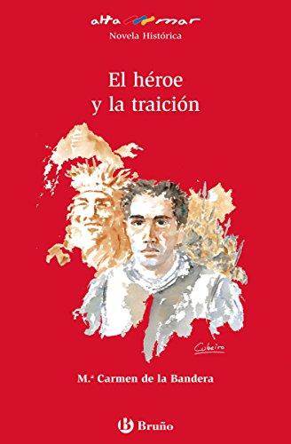 El héroe y la traición (ebook) (Castellano - A Partir De 12 Años - Altamar) por Mª Carmen De la Bandera