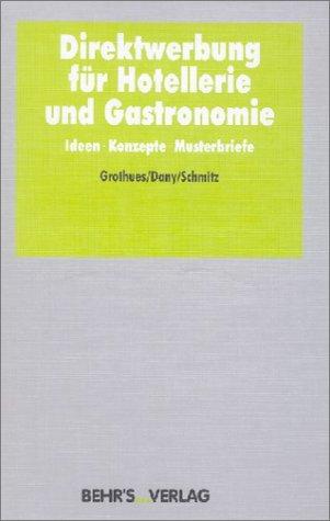 Direktwerbung für Hotellerie und Gastronomie: Ideen - Konzepte - Musterbriefe