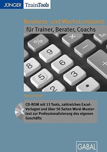 Business- und Wachstumstools für Trainer, Berater, Coachs (CD-ROM)