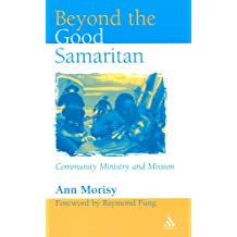 Beyond the Good Samaritan: Community Ministry and Mission