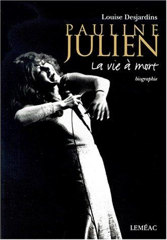 Pauline Julien - La vie à mort