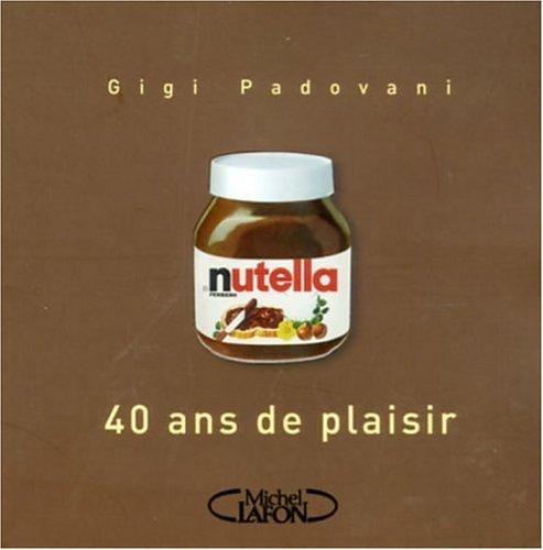 NUTELLA 40 ANS DE PLAISIR