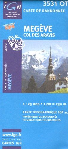 IGN 3531 OT Megève, Col des Aravis 1:25.000 carte de randonnée topographique (France, Rhône-Alpes, Haute-Savoie) par Inst.Geogr.National