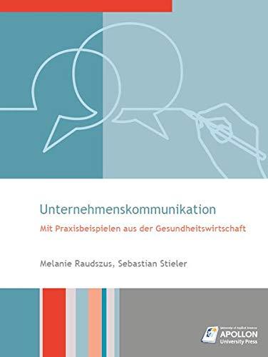 Unternehmeskommunikation: Mit Praxisbeispielen aus der Gesundheitswirtschaft (Studienbücher)
