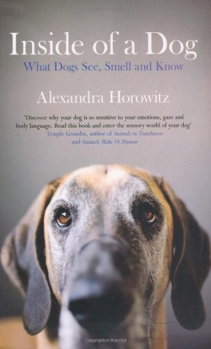 Portada del libro Inside of a Dog: What Dogs See, Smell, and Know: What Dogs Think and Know by Horowitz, Alexandra (2009)