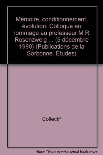 Mémoire, conditionnement, évolution. Colloque Université René Descartes, 5 décembre 1980