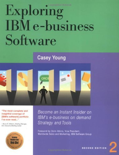 Exploring IBM e-Business Software: Become an Instant Insider on IBM's Internet Business Tools (Exploring IBM series) by Casey Young (2003-08-01)