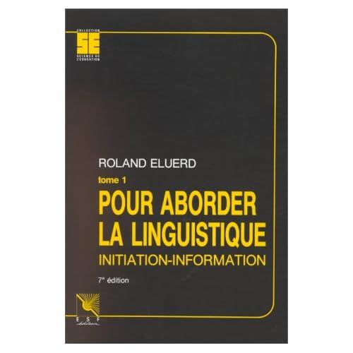 Pour aborder la linguistique : Initiation-information