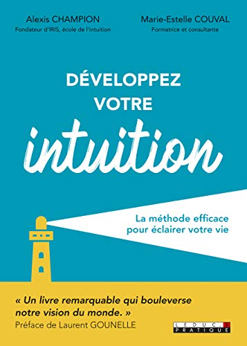 Développez votre intuition : La méthode efficace pour éclairer votre vie par Marie-Estelle Couval, Alexis Champion
