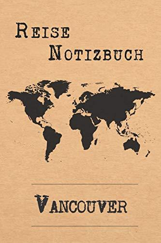 Reise Notizbuch Vancouver: 6x9 Reise Journal I Notizbuch mit Checklisten zum Ausfüllen I Perfektes Geschenk für den Trip nach Vancouver (Kanada) für jeden Reisenden
